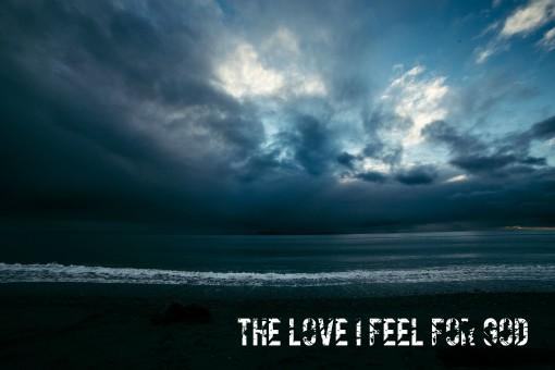 The Love I Feel For God
