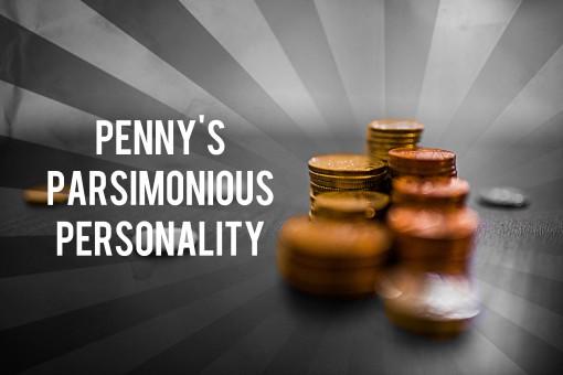 Penny's Parsimonious Personality