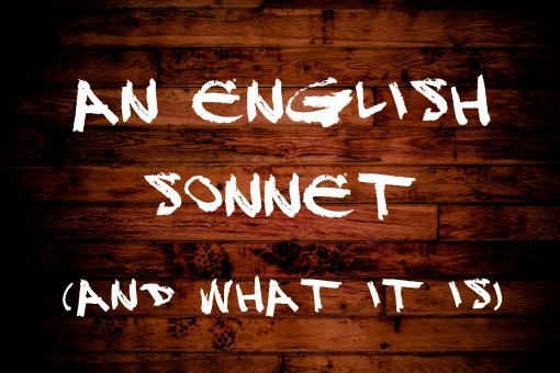 An English Sonnet (and What It Is)